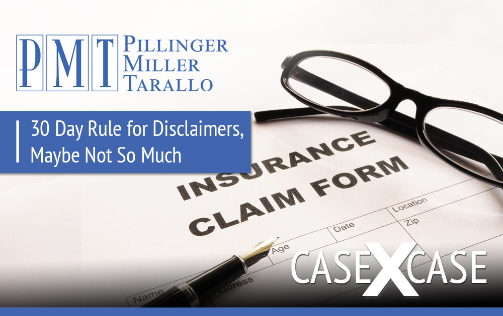 30 Day Rule for Disclaimers, Maybe Not So Much