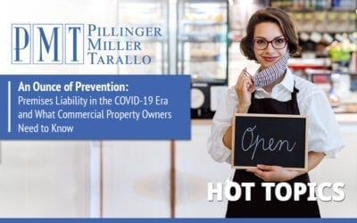 HOT TOPICS – An Ounce of Prevention: Premises Liability in the COVID-19 Era and What Commercial Property Owners Need to Know