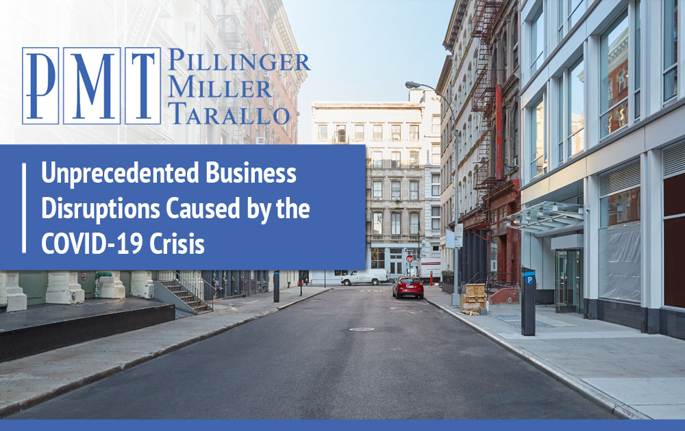 Unprecedented Business Disruptions - Caused by the COVID-19 Crisis