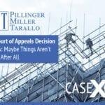 Case x Case - Recent Court of Appeals Decision - Labor Law