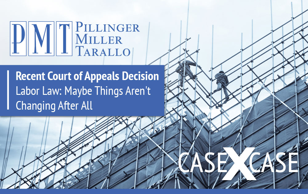 Recent Court of Appeals Decision – Labor Law: Maybe Things Aren't Changing After All