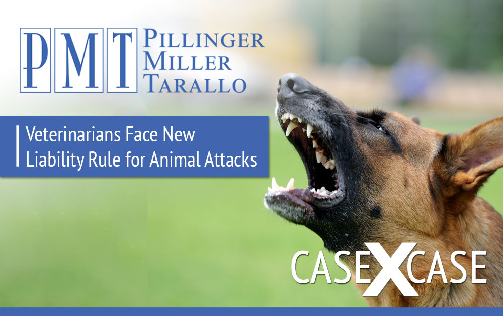 Case x Case - Veterinarians Face New Liability Rule for Animal Attacks