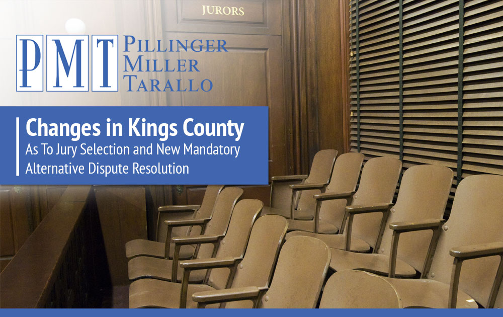 Changes in Kings County As To Jury Selection and New Mandatory Alternative Dispute Resolution