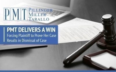 PMT Delivers a Win – Forcing Plaintiff to Prove Her Case Results in Dismissal of Case