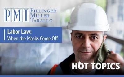 Hot Topics – Labor Law: When the Masks Come Off