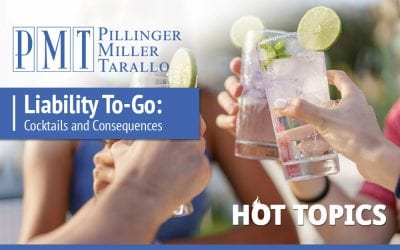 HOT TOPICS – Liability To-Go: Cocktails and Consequences