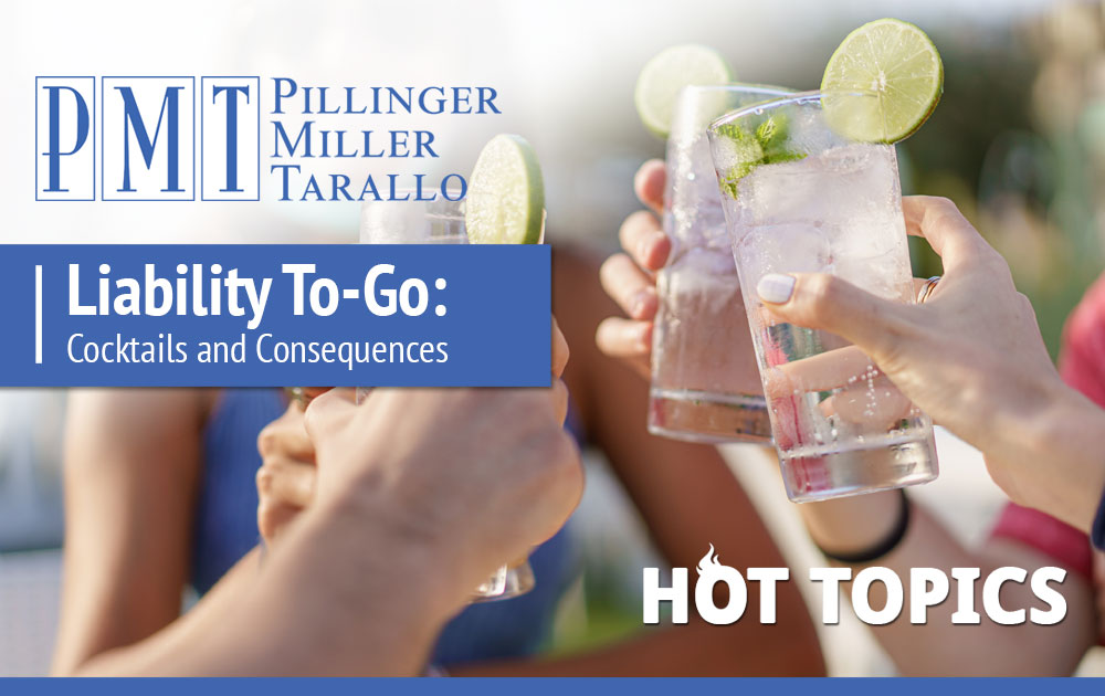Hot TOpics - Liability To-Go: Cocktails and Consequences