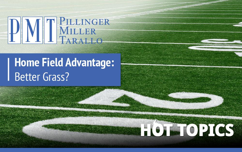HOT TOPICS - Home Field Advantage - Better Grass