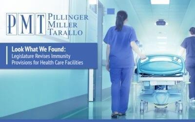 Look What We Found: Legislature Revises Immunity Provisions for Health Care Facilities