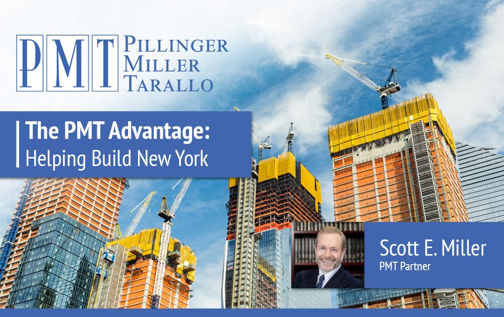 The PMT Advantage Helping Build New York Scott E Miller