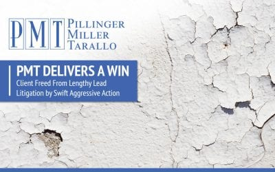 PMT Delivers a Win – Client Freed From Lengthy Lead Litigation by Swift Aggressive Action