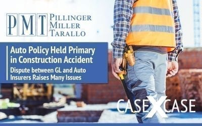 Case by Case: Auto Policy Held Primary in Construction Accident