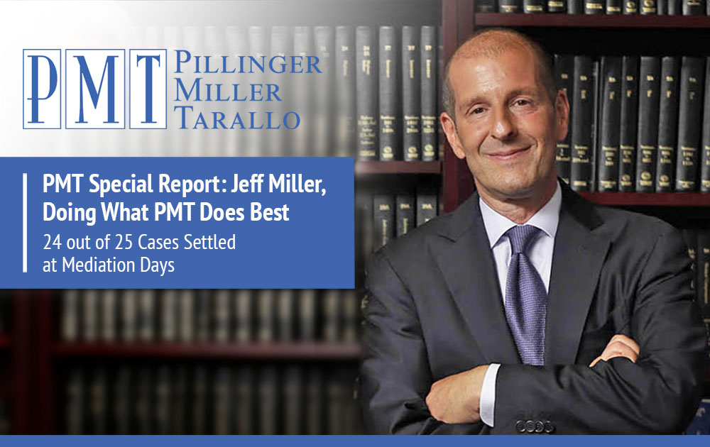 PMT Special Report: Jeff Miller, Doing What PMT Does Best – 24 out of 25 Cases Settled at Mediation Days