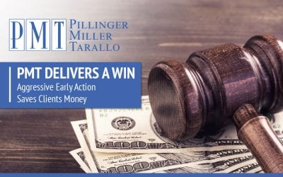 PMT Delivers a Win – Aggressive Early Action Saves  Clients Money