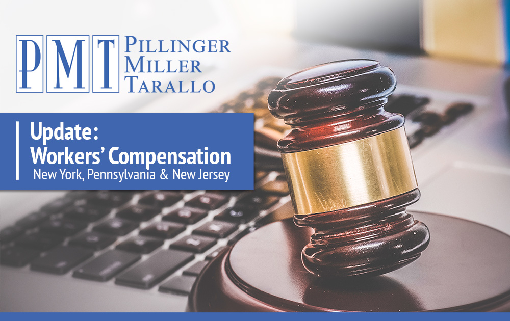 Updates to Workers' Compensation - New York, Pennsylvania and New Jersey