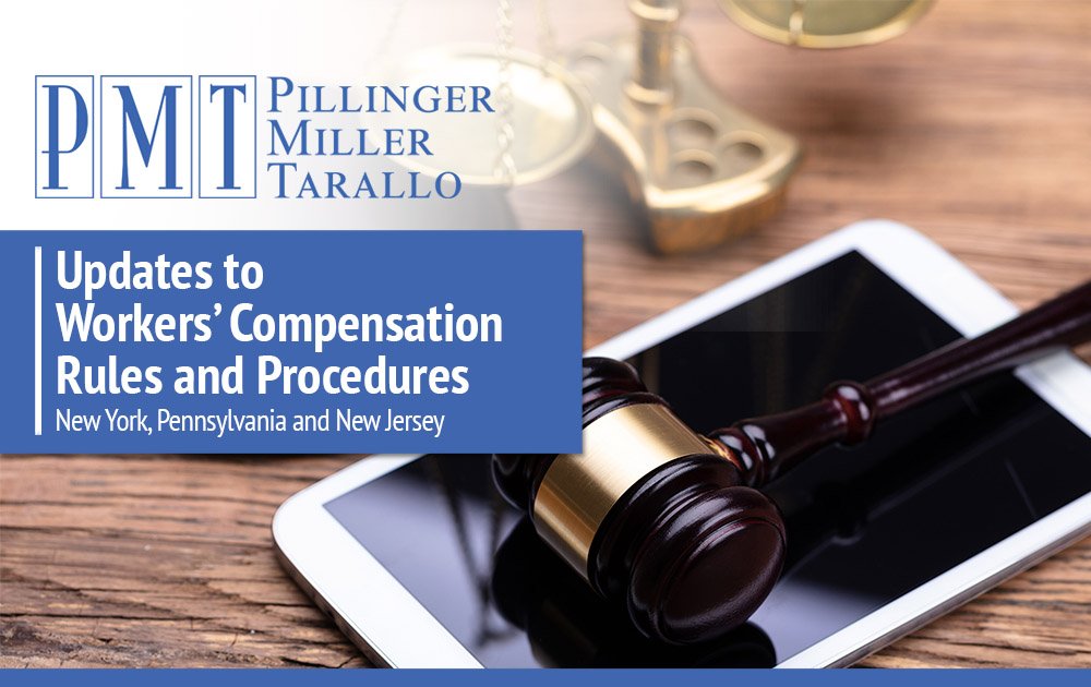 Updates to Workers' Compensation Rules and Procedures - New York, Pennsylvania and New Jersey