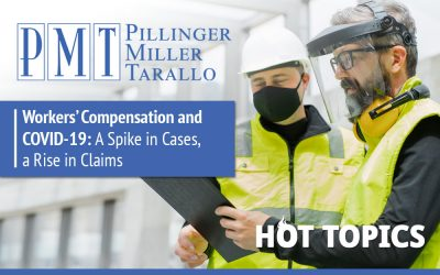 HOT TOPICS – Workers' Compensation and COVID-19: A Spike in Cases, a Rise in Claims