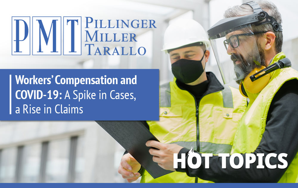 Workers' Compensation and COVID-19: A Spike in Cases, a Rise in Claims