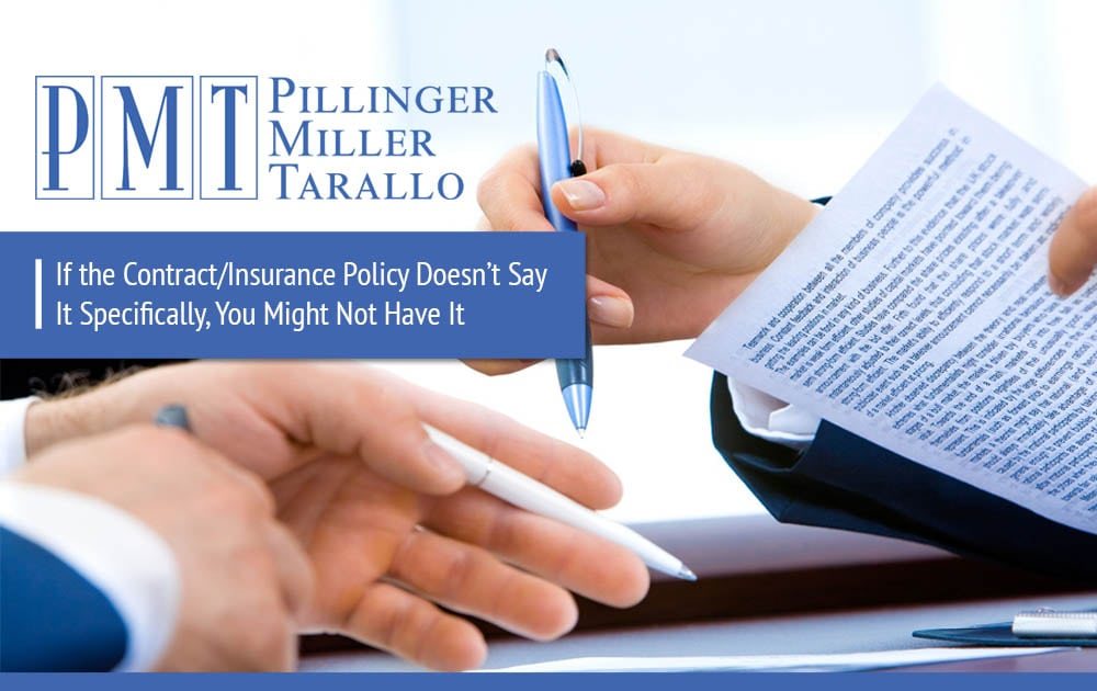 If the Contract/Insurance Policy Doesn't Say It Specifically, You Might Not Have It