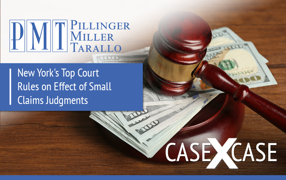 Case x Case - NY Top Court Rules on Effect of Small Claim Judgments